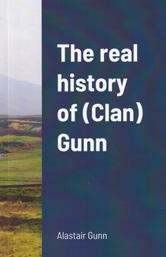'The real history of (Clan) Gunn' is the short version of my 'The Gunns: History, Myths and Genealogy.' Both tell real Gunn history for the first time. Gunns are from north mainland Scotland. They are not a Clan as they had no founder nor did they have historic Chiefs. The Senior MacHamish line ('Clan Gunn Chief' line for those who like that fantasy) still lives. The invention of a Clan Gunn Chief' in 2015 is wrong for many reasons, including legal ones. Orkney Islands, Glasgow, Genealogy, Scotland, Fantasy, History, Books, Life, Historia