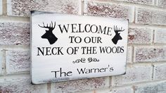 """Country Home Decor, Rustic hunting wecome sign """"Welcome to our Neck of the Woods"""" customized name sign, personalized, cabin lake house sign – All For Decoration Diy Home Decor Rustic, Country Decor, Top Country, Country Signs, Farmhouse Decor, Future House, Lake House Signs, Cabin Signs, Porch Signs"""