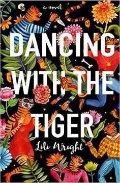 Dancing with the Tiger: Lili Wright: 9780399175176: Amazon.com: Books