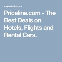 Priceline The Best Deals On Hotels Flights And Al Cars