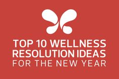 Discover 10 wellness resolution ideas for 2017.