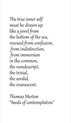"""Seeds of Contemplation"" - Thomas Merton Thomas Merton Quotes, Humility, Spiritual Quotes, Beautiful Words, Inspire Me, Inspirational Quotes, Meaningful Quotes, Motivational Quotes, Favorite Quotes"