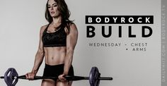 BodyRock Build: Wednesday – Chest/Arms