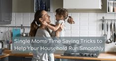 Single Moms Time Saving Tricks to Help Your Household Run Smoothly