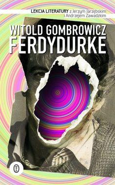 Ferdydurke by Witold Gombrowicz. 2012