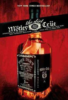 The Dirt, by Mötley Crüe and Neil Strauss | You think your twenties were wild? HAHAHAHAHAHAHAHA.