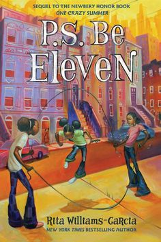 2014 Coretta Scott King Award Winner recognizing an African-American author: P.S. Be Eleven by Rita-Williams Garcia.