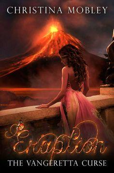Eruption (The Vangeretta Curse #3) by Christina Mobley