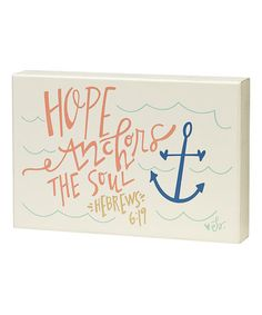 Another great find on #zulily! 'Hope Anchors the Soul' Box Sign by Collins #zulilyfinds