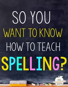 So you want to know how to teach spelling? Start here - by determining just what your students need to know.