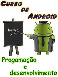 Curso de Android - Programação e desenvolvimento; Veja em detalhes neste site http://www.mpsnet.net/1/580.html