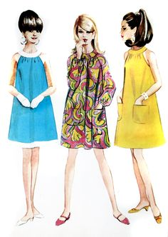 60's fashion  I had this pattern. I made this dress and it was one of my alltime favorite pieces of clothing ever.