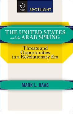 Click to enlarge The United States and the Arab Spring