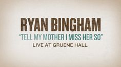 """Ryan Bingham """"Tell My Mother I Miss Her So"""" Live at Gruene Hall. The violin bow by the end of this video cracks me up. Ryan Youtube, Austin Music, Lost Highway, Americana Music, Missing Her, I Miss Her, Latest Albums, Tell Me, Lyrics"""