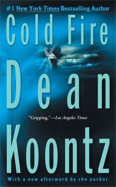 Cold Fire by Dean Koontz (Goodreads Author)