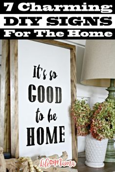 Instead of hanging up someone else's masterpiece, try one of these DIY signs in your home. Not only will it add charm and personality to your space, it will give you a fun project to work on.