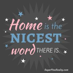 Home is the nicest word there is. #Quote