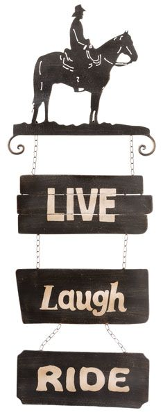 Cowboy Sign Live/Laugh/Ride -  at Cowgirl Blondie's Dumb Blonde Boutique - Western Lifestyle with a Kick!