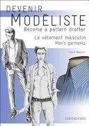 Le vêtement masculin : les bases du vêtement de ville et de sport = Men's garments : bases for city and sport garments / concept and composition: Claire Wargnier