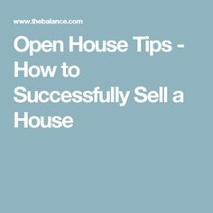 Open House Tips - How to Successfully Sell a House