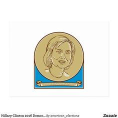 Hillary Clinton 2016 Democrat Candidate Postcard. 2016 American elections postcard with an illustration showing Democrat presidential candidate Hillary Clinton set inside circle with scroll or ribbon underneath showing her name on isolated background done in line drawing style. #Hillary2016 #democrat #americanelections #elections #vote2016 #election2016