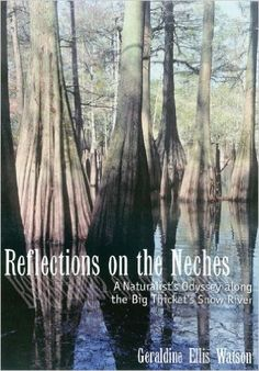 Reflections on the Neches: A Naturalist's Odyssey along the Big Thicket's Snow River (Temple Big Thicket Series): Geraldine Ellis Watson: 9781574415353: Amazon.com: Books