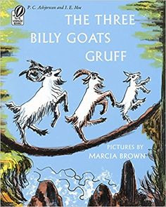 The Three Billy Goats Gruff: P.C. Asbjornsen, J. E. Moe, Marcia Brown