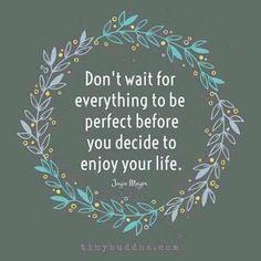 don't wait