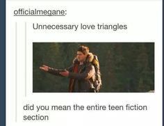 Seriously. - I find it offensive that the only difference between teen and 10-12 year old book sections in the book store is that teen books have romance.  AND I HATE ROMANCE BOOKS.
