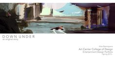 ALISARAS: Art Center Entertainment Design Portfolio (Spring 2016)