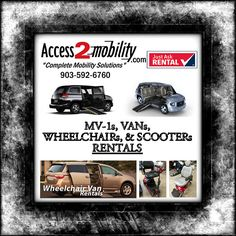 Tyler, Texas: www.access2mobility.com We have wheelchair accessible MV-1 & van rentals, we rent wheelchairs & scooters also.