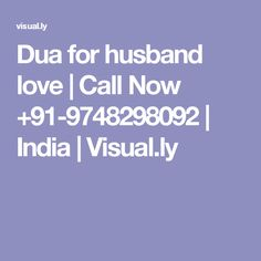 Dua for husband love | Call Now +91-9748298092 | India | Visual.ly
