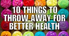 Here are 10 everyday items that you should throw away for better health. http://articles.mercola.com/sites/articles/archive/2015/04/06/10-everyday-items-throw-away.aspx