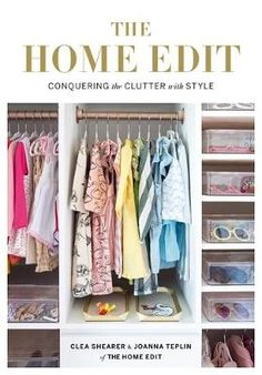 """Read """"The Home Edit Conquering the clutter with style"""" by Clea Shearer available from Rakuten Kobo. What if you could conquer the clutter, make your home pretty and keep it that way? 'Move over, Marie Kondo - Clea Sheare. Architectural Digest, Rachel Zoe, Lauren Conrad, Netflix Originals, The Originals, The Home Edit, Netflix Original Series, Maximize Space, Moving House"""