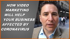 Will your Business Marketing Strategy be affected by the Coronavirus? Online Video, Business Marketing