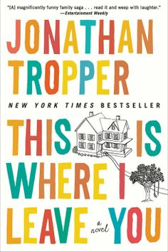 This Is Where I Leave You by Jonathan Tropper | 16 Books To Read Before They Hit Theaters This Year