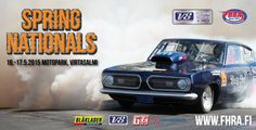 FHRA Spring Nationals 2015 - Motopark Raceway, Virtasalmi - 16. - 17.5.2015 - Tiketti