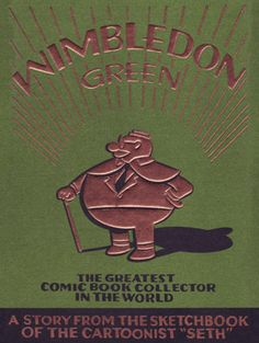 drawn and quarterly - Wimbledon Green: The Greatest Comic Book Collector in the World (by Seth)