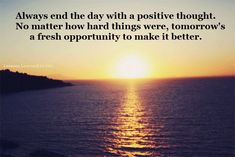 quotes for a positive lifestyle | Always end the day with a positive thought | SayingImages.com