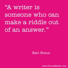 """Prose Quote""--by Karl Kraus. ProseMedia.com is a custom writing service for brands. We write content worth sharing. #Prose"