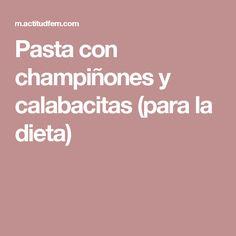 Pasta con champiñones y calabacitas (para la dieta) Granola, Healthy, Food, Projects, Pasta Salad, Pasta Recipes, Pumpkins, Healthy Recipes, Vegetables