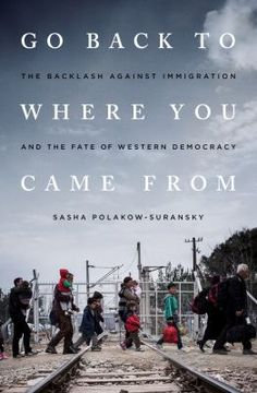 Go back to where you came from by Sasha Suransky.
