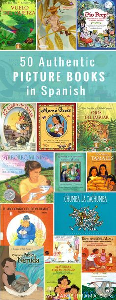 Authentic books in Spanish for kids. Written by native speakers, these 50 favorite picture books give you the best of authentic Spanish literature for kids!