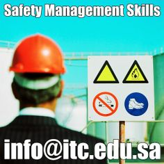 #ITC #Training #KSA Course Name: #Safety Management Skills City: Kingdom of #Saudi_Arabia -#Dammam Duration: 29 December 2013 to 2 January 2013 Contact: 920007771 E-mail: info@itc.edu.sa