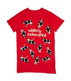 Sleepshirt: Udderly Exhausted