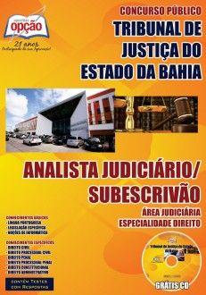 Apostila Concurso Tribunal de Justiça do Estado da Bahia - TJ / BA - 2014 – 2015: - Cargo: Analista Judiciário Subescrivão - área: Judiciária - especialidade: Direito Vagas: 65