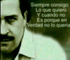 Pablo Escobar...this man right here smh. He was for sure scary