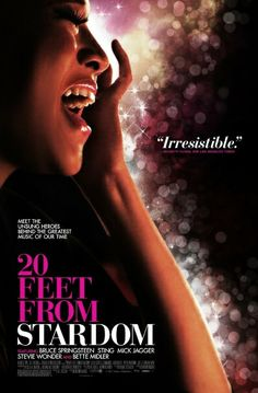 20 Feet From Stardom (2013). I want to stay home and listen to music all day after seeing this.