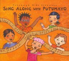 SING ALONG WITH PUTUMAYO (790248022222) Record Label: Putumayo Catalog#: PUTU2222 Year Of Release: 2004