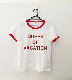 Queen of Vacation tshirt • Sweatshirt • Clothes Casual Outift for • teens • movies • girls • women • summer • fall • spring • winter • outfit ideas • hipster • dates • school • parties • Polyvores • Tumblr Teen Fashion Graphic Tee Shirt
